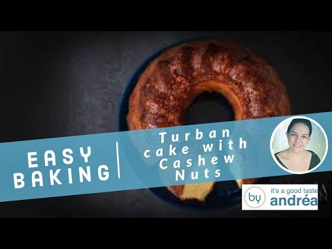 How to bake a turban cake with cashew nuts