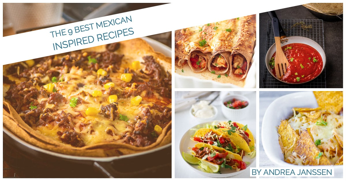 five pictures with Mexican inspired food. A text overlay describing the 9 best Mexican recipes