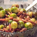 Bowl with Brussels sprouts with bacon {Bourbon glazed}